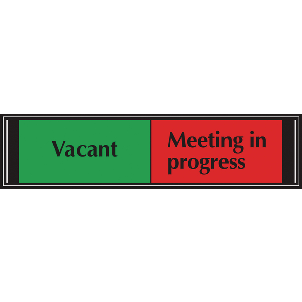 SLIDING SIGN VACANT/MEETING IN PROGRESS